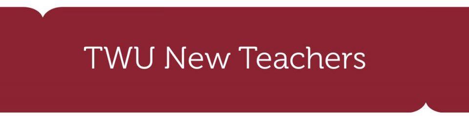 TWU New Teachers